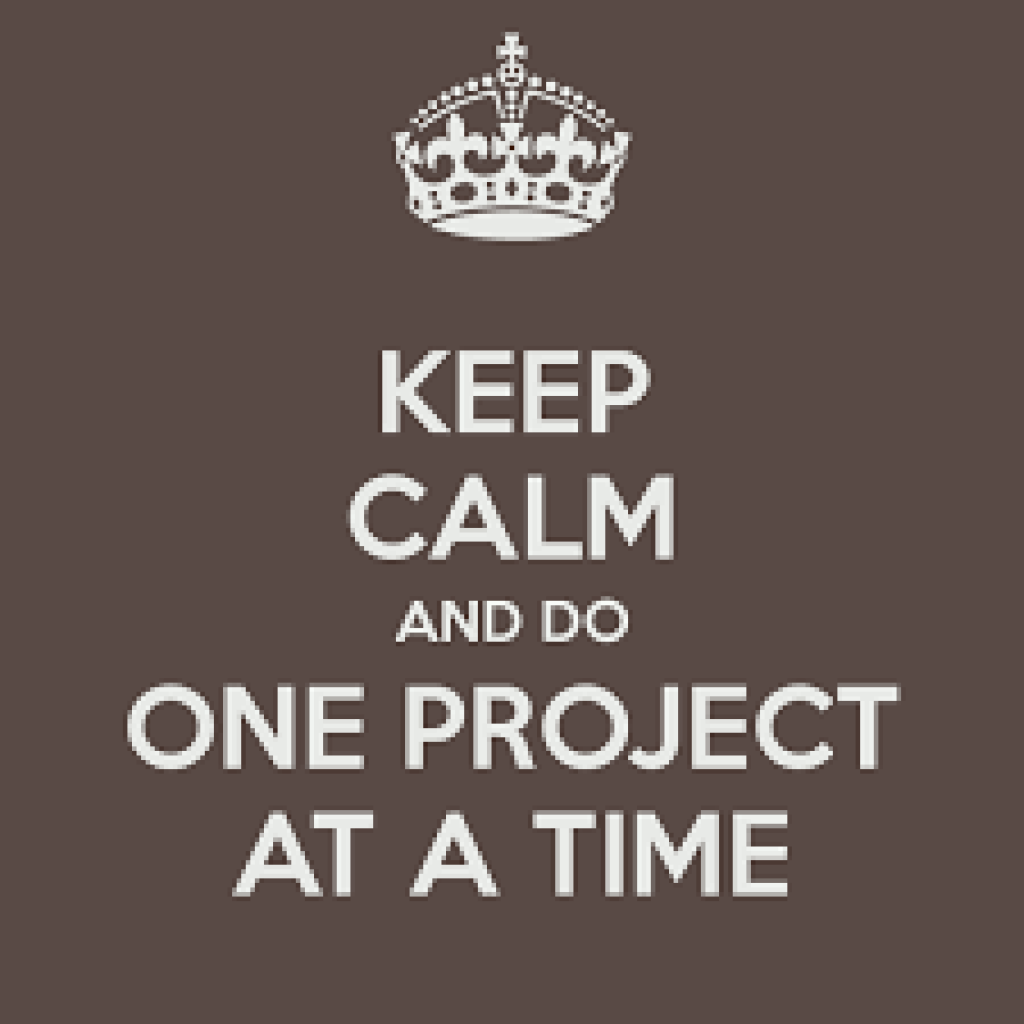 KEEP CALM AND DO ONE PROJECT AT A TIME Poster | zaboe | Keep Calm ...